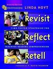 Revisit, Reflect, Retell: Time-Tested Strategies for Teaching Reading Comprehens