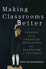 Making Classrooms Better : 50 Practical Applications of Mind, Brain, and Educ...