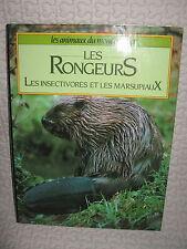 LES RONGEURS / LES INSECTIVORES ET LES MARSUPIAUX / FRANCE LOISIRS / 1986