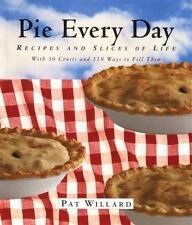 Pie Every Day : Recipes and Slices of Life by Pat Willard (1997,