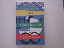 THE COMFORT of SATURDAYS - ALEXANDER MCCALL SMITH - First Edition - Unread