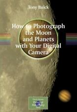 How to Photograph the Moon and Planets with Your Digital Camera-ExLibrary