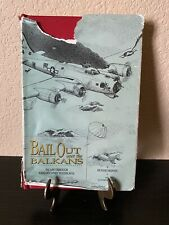 Bail Out Over The Balkans First Edition 1994 Signed By 2 Authors HC Book With DJ