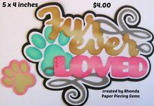 FUREVER LOVED TITLE pet dog cat girl  scrapbook premade paper piecing by Rhonda