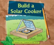 BUILD A SOLAR COOKER - BELL, SAMANTHA S./ STEWART, ROGER (ILT) - NEW HARDCOVER B