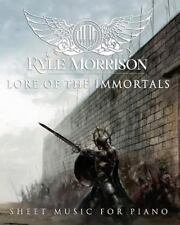 Lore of the Immortals : Sheet Music for Piano by Kyle Morrison (2016, Paperback)