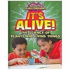 It's Alive!: The Science of Plants and Living Things (Big Bang Science-ExLibrary