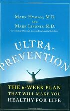 Ultraprevention: The 6-Week Plan That Will Make You Healthy for Life by Mark Hym