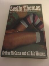 ARTHUR McCANN AND ALL HIS WOMEN by Leslie Thomas - First Edition Hardback - 1972