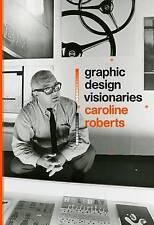 Graphic Design Visionaries, Caroline Roberts, New Book