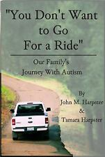 """You Don't Want to Go for a Ride"": Our Family's Journey with Autism (Paperback o"