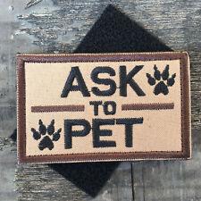 ASK TO PET K9 DOG HARNESS VEST PATCH MILITARY TACTICAL MORALE DESERT SWAT BADGE
