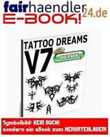 TATTOO DREAMS V7 Symbole Tribals Vorlagen Tattoos Ebook TÄTOWIERUNGEN E-LIZENZ