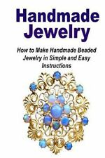 Handmade Jewelry: How to Make Handmade Beaded Jewelry in Simple and Easy...