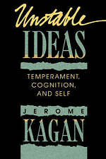 Unstable Ideas: Temperament, Cognition, and Self by