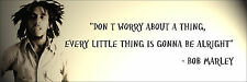 "Bob Marley ""Don't Worry About A Thing"" Quote Poster Print 7""x21"" On Matte Canvas"