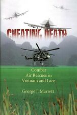 CHEATING DEATH: Combat Air Rescues in Vietnam and Laos by Marrett 2003 HC 1Ed/1