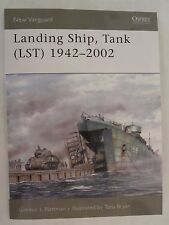 Osprey Book - Landing Ship, Tank (LST) 1942-2002 (New Vanguard 115)