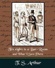 Ten Nights in a Bar-Room and What I Saw Ther (Paperback or Softback)