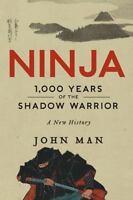 Ninja: 1,000 Years of the Shadow Warrior, Man, John, Good Condition, Book
