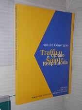 TRAFFICO URBANO E SALUTE RESPIRATORIA Atti del Convegno AIPO Ordine Medici 1997