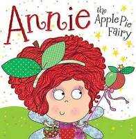 Annie the Apple Pie Fairy by Ede, Lara (Illus), Bugbird, Tim, Good Used Book (Pa