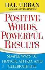 Positive Words, Powerful Results: Simple Ways to Honor, Affirm, and Celebrate Li