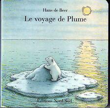 Le Voyage de Plume * Hans DE BEER * Album Carton * Nord Sud * french baby book