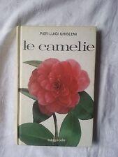 Le camelie - Pier Luigi Ghisleni - Ed. Edagricole - 1982