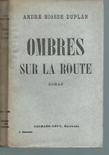 Ombres sur la route.André BIOSSE DUPLAN.Calmann-Levy 1939 CV15