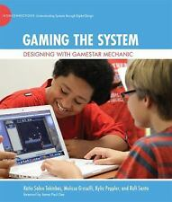 Gaming the System: Designing with Gamestar Mechanic (The John D. and Catherine T
