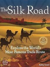 Silk Road: 20 Projects Explore the World's Most Famous Trade Route (Build It You