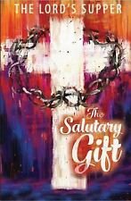 The Salutary Gift : Lent Mediations on the Lord's Supper Devotional by Paul...