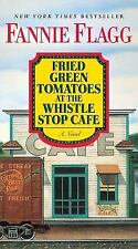 Flagg Fannie-Fried Green Tomatoes At The Whistle Stop Cafe  BOOK NEW