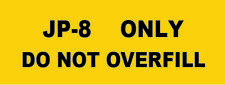 Military Jet or Helicopter JP_8 Fuel Only Jet Propellant 8 Warning Sticker New