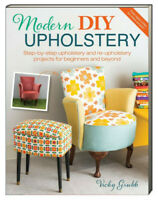 Modern DIY Upholstery Step-By-Step Upholstery & Reupholstery Projects (Paperback