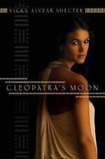 Cleopatra's Moon by Vicky Alvear Shecter (2011, Hardcover)