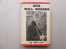 OUR WILL ROGERS by Jack Lait 1935 HCDJ With Scarce Dust Jacket