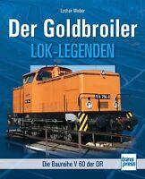 LOK-LEGENDEN Der Goldbroiler Die Baureihe V60 der DR Rangierlok Typen Buch Book