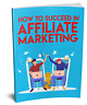 """How To Succeed In Affiliate Marketing"" eBook/PDF With Resell Rights+Free ePack"