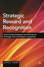 Strategic Reward and Recognition: Improving Employee Performance Through...