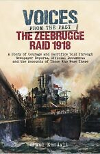 Zeebrugge Raid 1918 (Voices from the Past), Paul Kendall, Excellent