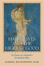 Happy Lives and the Highest Good : An Essay on Aristotle's Nicomachean Ethics...