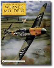German Fighter Ace Werner Mölders:: An Illustrated Biography