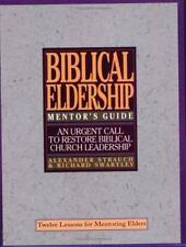 The Mentor's Guide to Biblical Eldership: Twelve Lessons for Mentoring Men to El