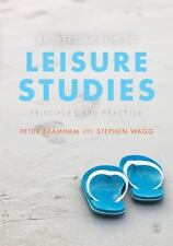 An Introduction to Leisure Studies : Principles and Practice by Peter Bramham...