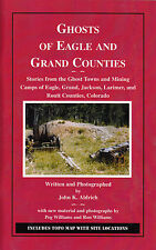 Ghosts of Eagle and Grand Counties Colorado Ghost town Mining book