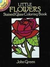 Dover Stained Glass Coloring Book: Little Flowers Stained Glass Coloring Book by John Green (1990, Paperback)