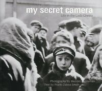 My Secret Camera: Life in the Lodz Ghetto by Smith, Frank Dabba Paperback Book