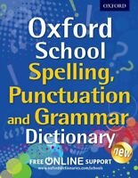Oxford School Spelling, Punctuation and Grammar Dictionary Oxford School Dictio